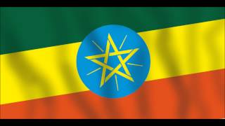 "National anthem of Ethiopia ""March Forward, Dear Mother Ethiopia"""
