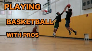 PLAYING BASKETBALL WITH PROS!