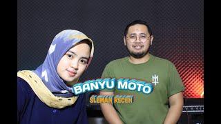 BANYU MOTO - SLEMAN RECEH (Cover Bayu & Laras)