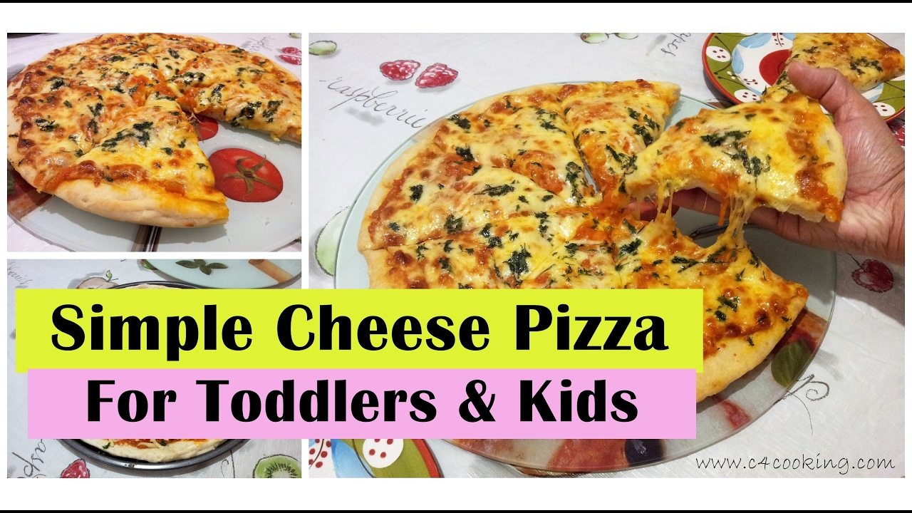 Simple Cheese Pizza ( for Toddlers & Kids )  Easy Homemade Cheese Pizza  Recipe for Kids