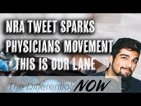 Med Student discusses NRA Tweet - #ThisIsOurLane | The Differential Now