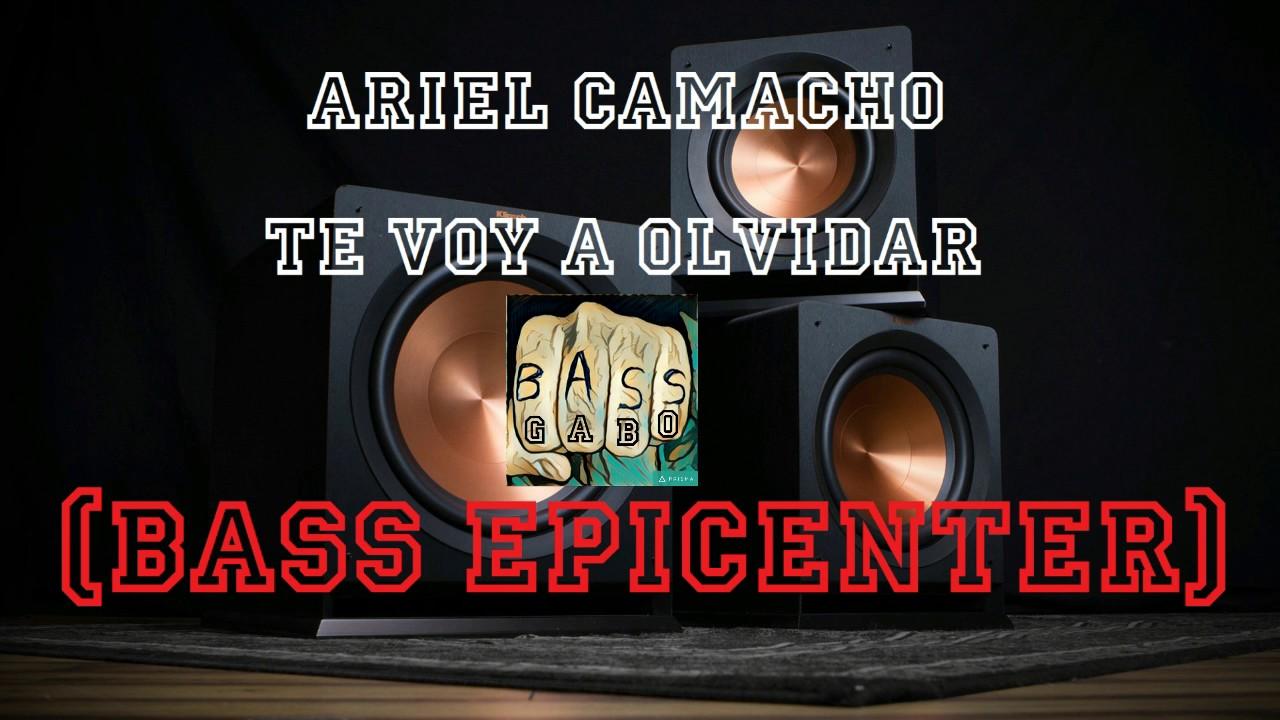 Download Ariel Camacho -Te Voy a Olvidar- (BASS EPICENTER)