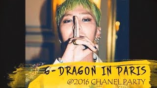 G-Dragon in Paris @ 2016 Chanel Party