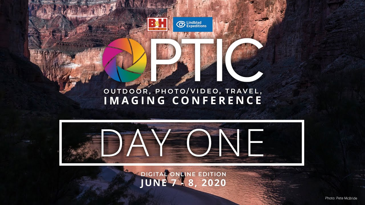 OPTIC 2020 - Day 01, Part 01: B&H's Outdoor, Wildlife & Travel Photo/Video Conference