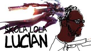 Lucian - Škola LoL-a sa Sa1nom