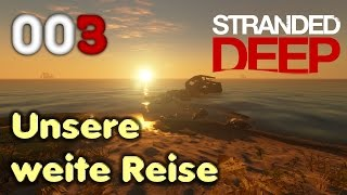 STRANDED DEEP ► #003 - Unsere weite Reise ► Let