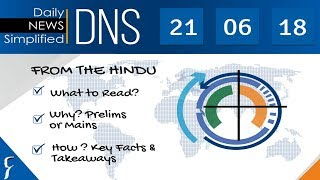 Daily News Simplified 21-06-18 (The Hindu Newspaper - Current Affairs - Analysis for UPSC/IAS Exam)