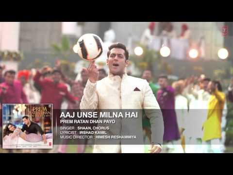 Aaj Unse Milna Hai Full Song Audio  Prem Ratan Dhan Payo  Salman Khan, Sonam Kapoor