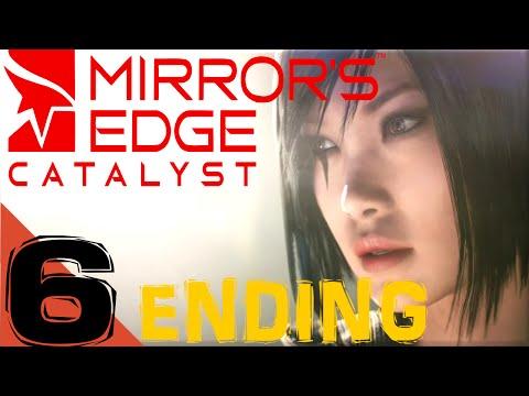 Mirror's Edge Catalyst Gameplay Walkthrough Part 6 Let's play Playthrough XB1/PS4/PC (ENDING)