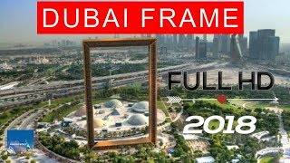 Dubai Frame : Full Hd Video 2018 : Ticket Entry Fee Price : Location :  Timing : برواز دبي : Berwaz