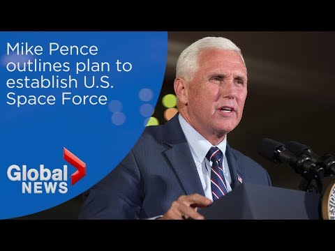 Mike Pence outlines plan to create U.S. Space Force