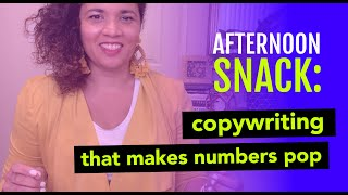 Afternoon Snack: Copywriting that makes numbers pop