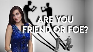 Are You a Friend or a Foe Under the Guise of a Friend?