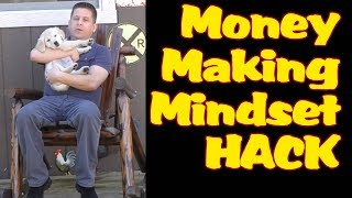 Money Making Mindset Hack For Making Money Online With Affiliate Marketing