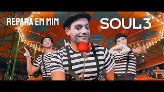 Soul 3 - Repara em Mim
