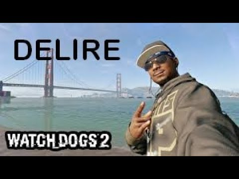 DELIRE Watch Dogs 2 feat Valou