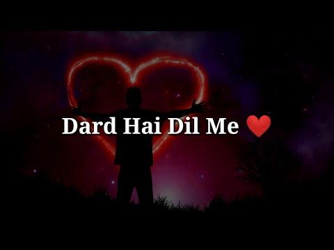 Dard Hai Dil Me ❤ Sad Heart Touching Shayari ❤ Very Sad Hindi Shayari