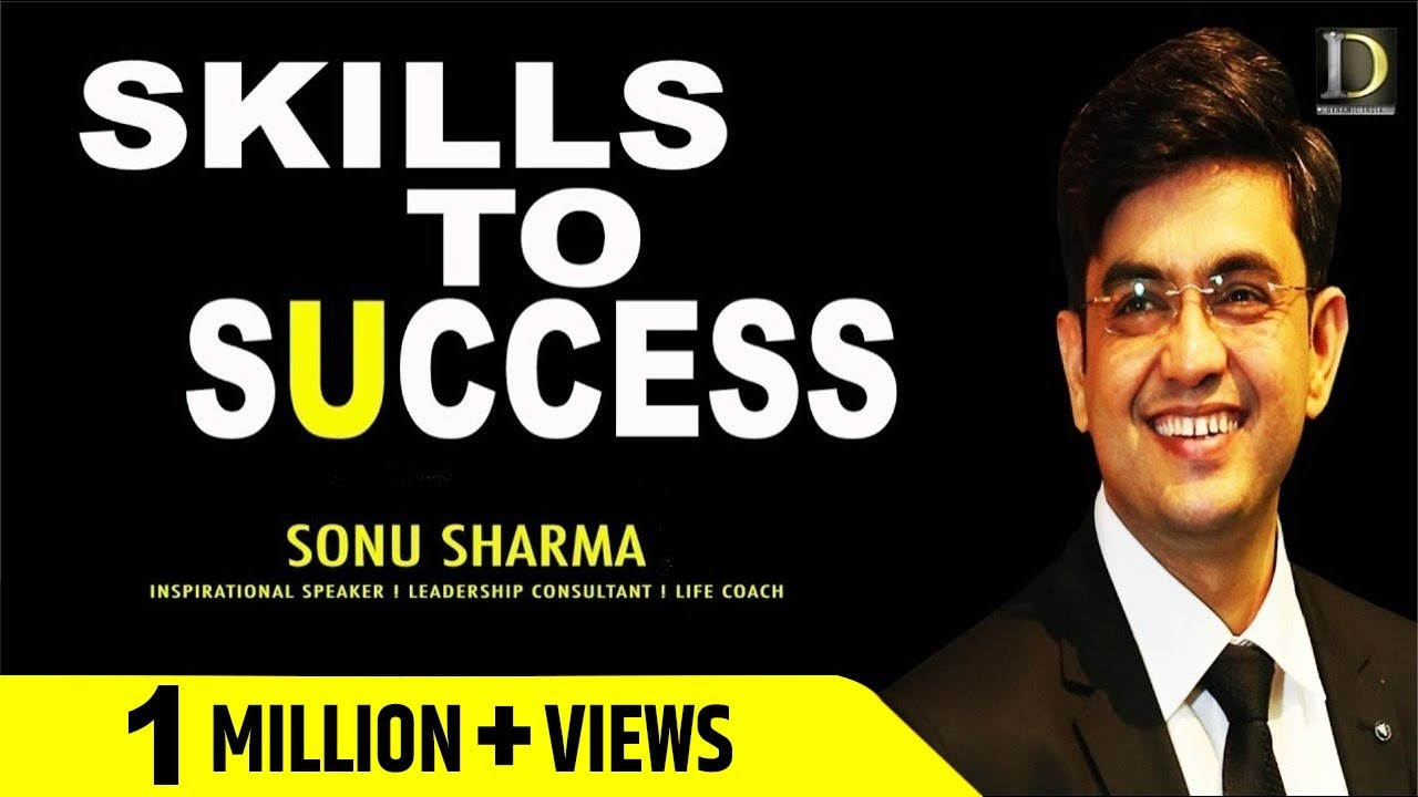Skills To Success | Success Tips Through Sonu Sharma |  For association contact  : 7678481813