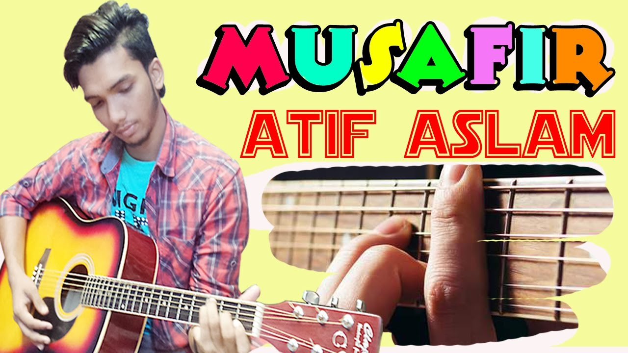 Atif Aslam Musafir Song Sweetiee Weds Nri Easy Chords Guitar