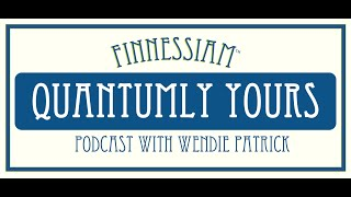 Quantumly Yours Podcast with Wendie Patrick