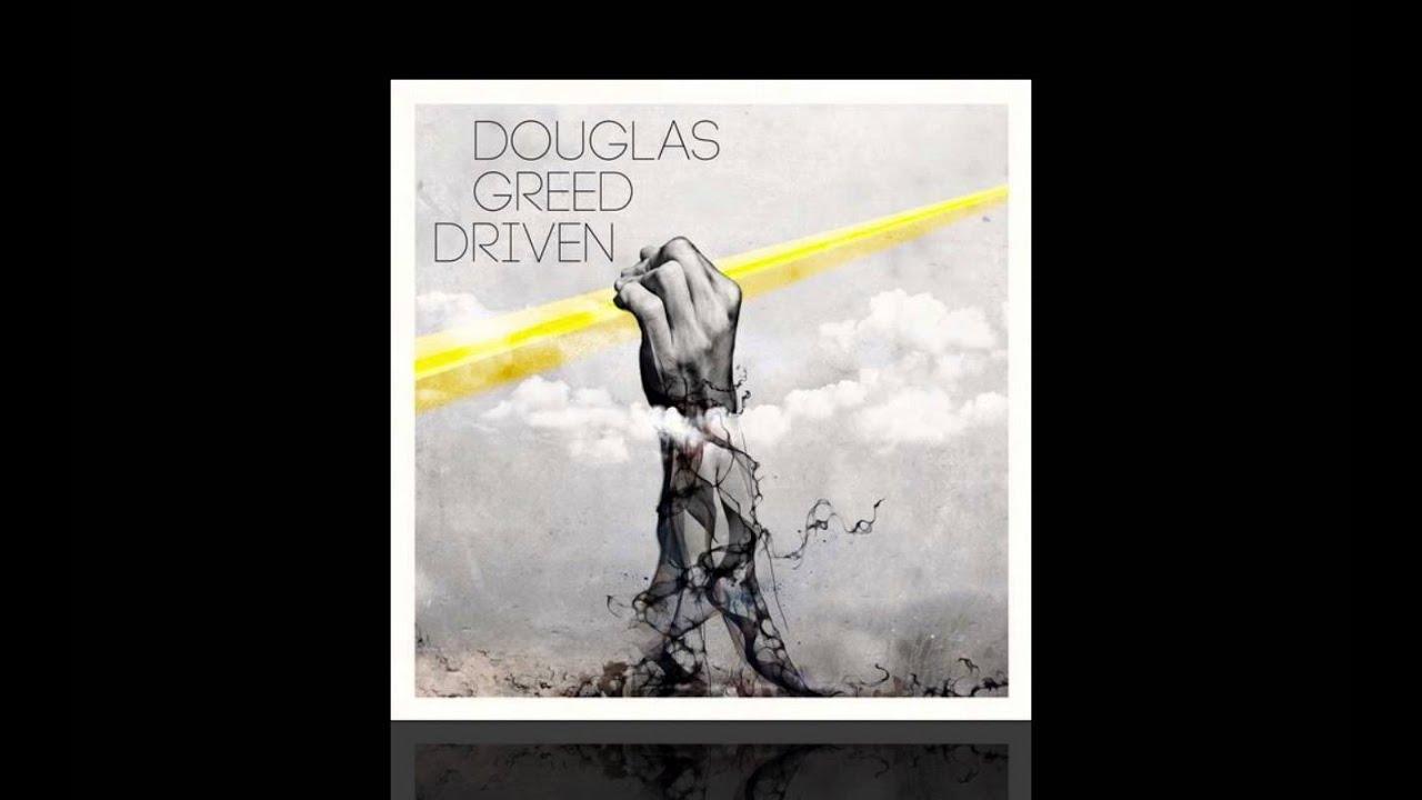douglas-greed-driven-feat-mooryc-bpc288-c1