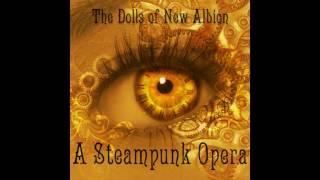 the dolls of new albion a steampunk opera