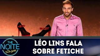 Baixar Léo Lins fala sobre fetiche | The Noite (03/04/19)