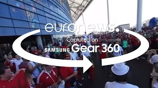 Euro 2016 in 360°: Discover the mood before the Portugal-Hungary game