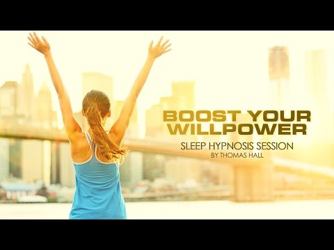 Boost Your Willpower - Sleep Hypnosis Session - By Thomas Hall