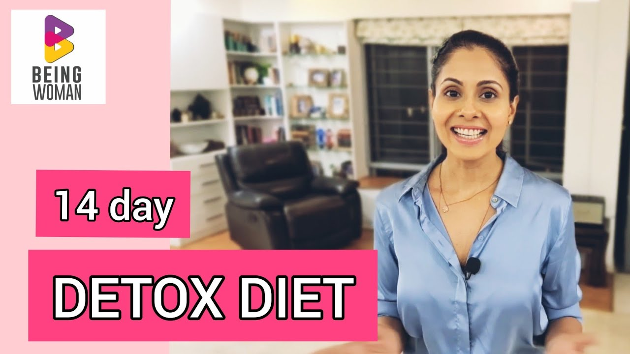 14 DAY DETOX | Health| Diet| Weight Management | Being Woman With Chhavi