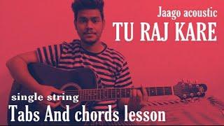 Tu Raj Kare | Jaago Music | Sheldon bangera | single string Tabs+ Chords guitar lesson ||