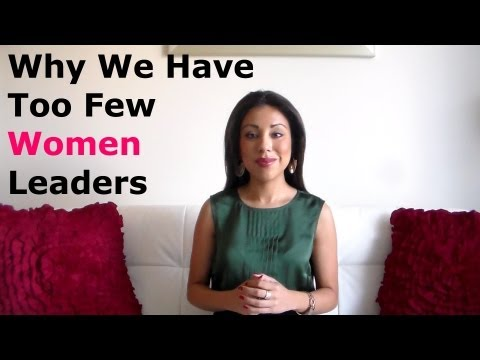 Why We Have Too Few Women Leaders? - Alexandra Villarroel Abrego