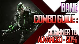 How To Bane: Beginner to Advanced Combo Guide