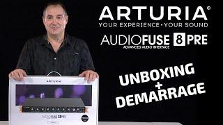 ARTURIA AUDIOFUSE 8PRE : Unboxing + démarrage (vidéo de La Boite Noire)