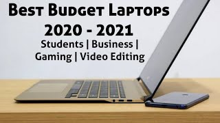 Best Budget Laptops 2020 - 2021 : Best for Students, Business, Gaming, Video Editing & more