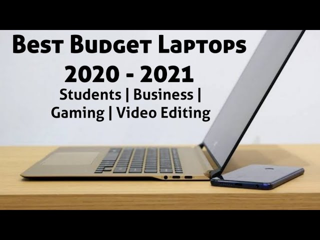 Best Student Laptops 2021 Best Budget Laptops 2020   2021 : Best for Students, Business