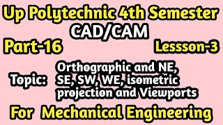 Up Polytechnic 4th Semester CAD/CAM ( Orthographic, SW, SE, NE isometric Proj. ,view ports) Part-16