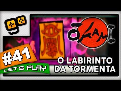 Let's Play: Okami [Wii] - Parte 41 - O Labirinto da Tormenta