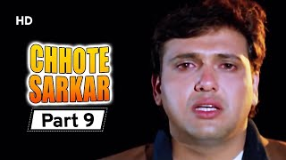 Chhote Sarkar - Part 09 - Superhit Bollywood Comedy -  Govinda - Kader Khan - Shilpa Shetty -#Comedy