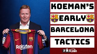 Ronald Koeman's Early Barcelona Tactics | How Koeman Has Barcelona Playing |