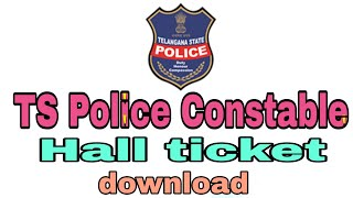 TS Police Constable Hall Ticket 2018: Download TS Police Hall Ticket/Admit Card!