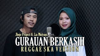Gurauan Berkasih (Reggae Ska Version) Jheje Project ft. Lia Mulyani