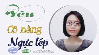 MC Xi Ne Kể Chuyện Ngôn Tình Yêu Cô Nàng Ngực Lép