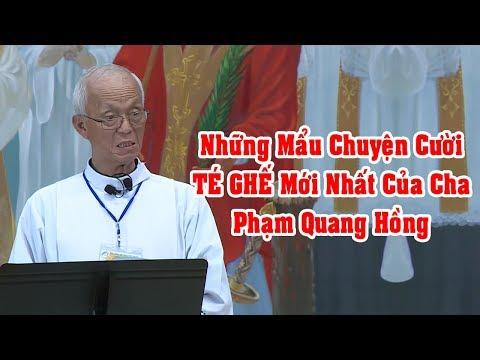 Những Mẩu Chuyện Cười TÉ GHẾ mới nhất của cha Phạm Quang Hồng