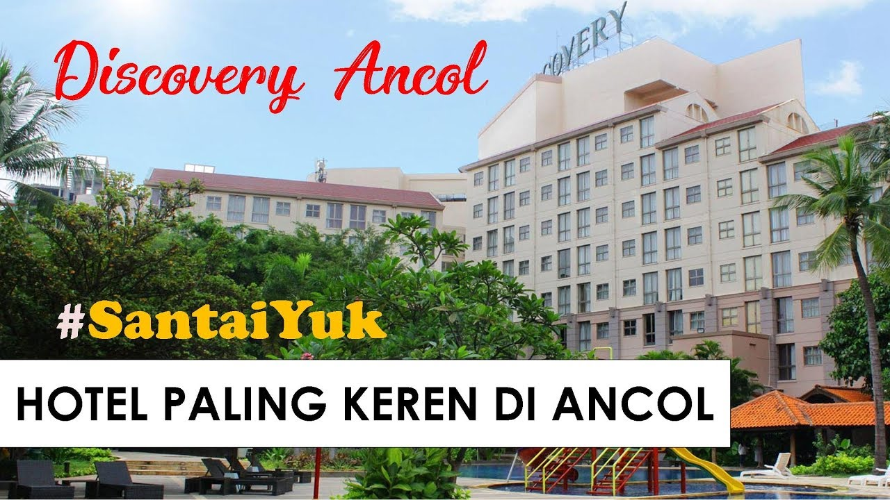 Hotel Di Ancol Paling Mehvah Pas Sebelah Dufan Discovery Ancol Santai Yuk Youtube