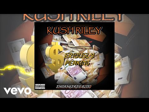 Kush Riley - Seriously Speaking (Official Audio)