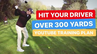 HIT YOUR DRIVER OVER 300 YARDS YOUTUBE TRAINING PLAN