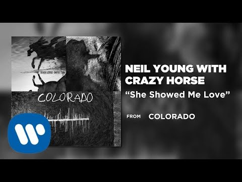 Neil Young with Crazy Horse - She Showed Me Love [Official Audio]