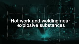Hot work and welding near explosive substances(This film alerts workers to the dangers of cutting, grinding or welding fuel and chemical containers., 2014-08-18T00:18:21.000Z)