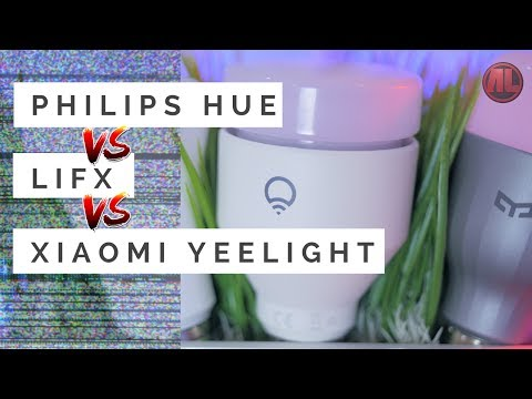 Philips Hue vs LIFX vs Xiaomi Yeelight: The Ultimate Showdow
